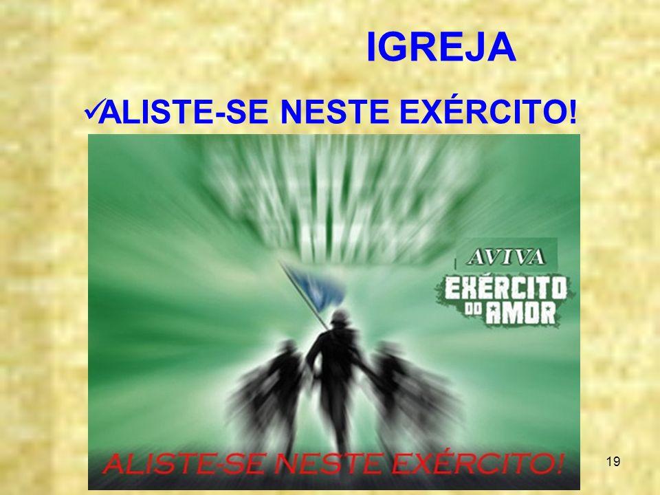 19 IGREJA ALISTE-SE NESTE EXÉRCITO!