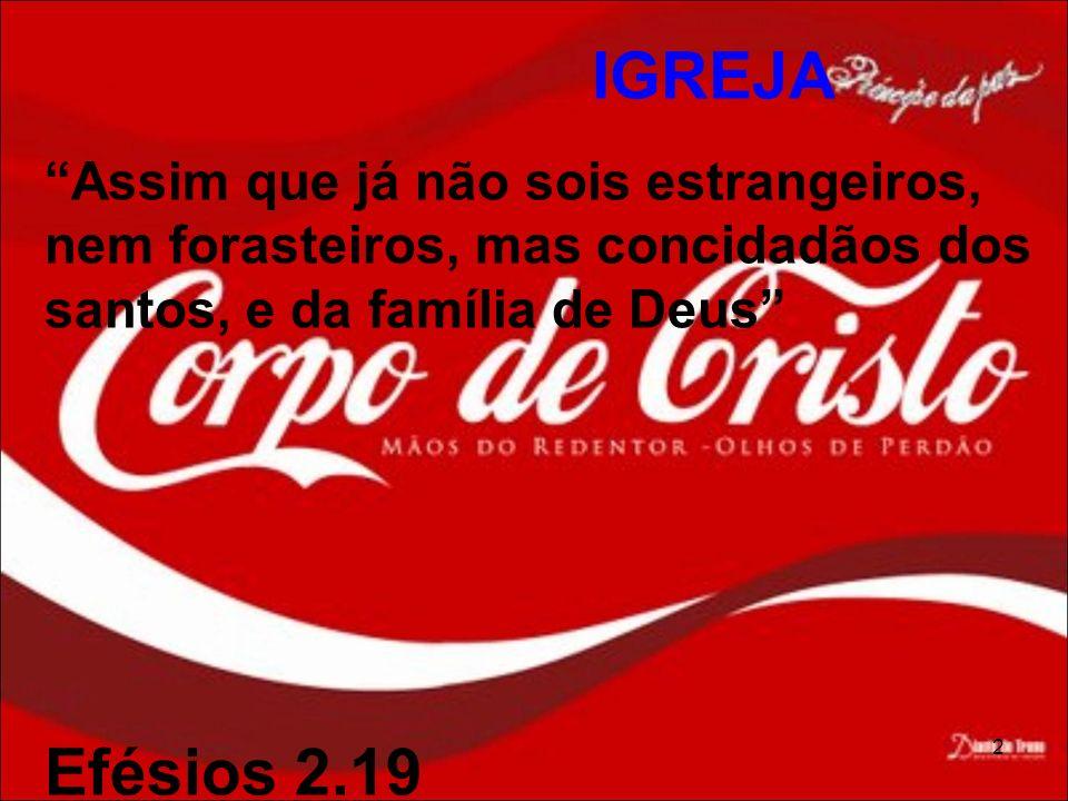 3 IGREJA Igreja foi posta para ser: Coluna e firmeza da verdade 1Tm 3.15b