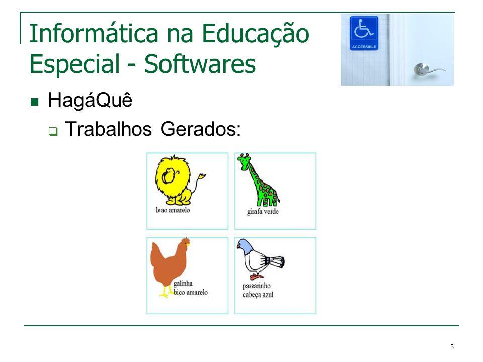 5 Informática na Educação Especial - Softwares HagáQuê Trabalhos Gerados:
