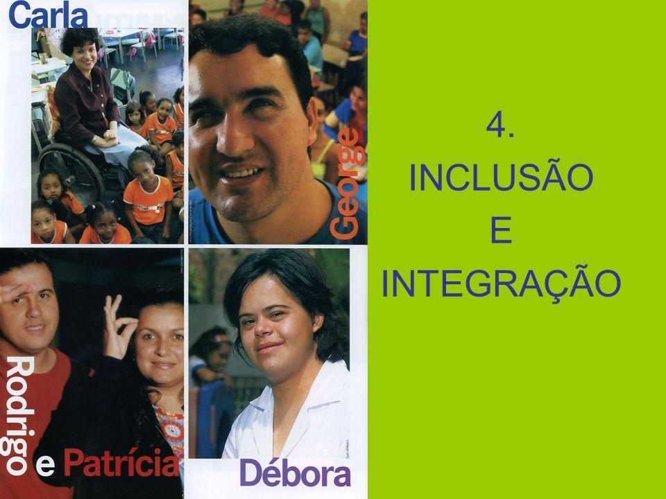 4. INCLUSÃO E INTEGRAÇÃO
