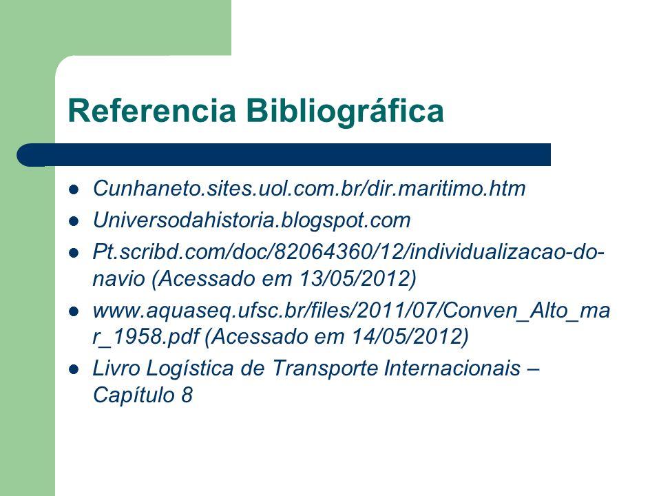 Referencia Bibliográfica Cunhaneto.sites.uol.com.br/dir.maritimo.htm Universodahistoria.blogspot.com Pt.scribd.com/doc/82064360/12/individualizacao-do