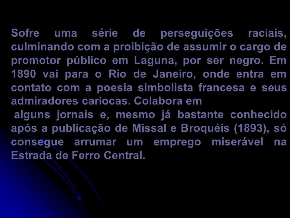 João da Cruz e Sousa (Nossa Senhora do Desterro, 24 de novembro de 1861 Estação do Sítio, 19 de março de 1898) foi um poeta brasileiro, alcunhado Dante Negro e Cisne Negro.
