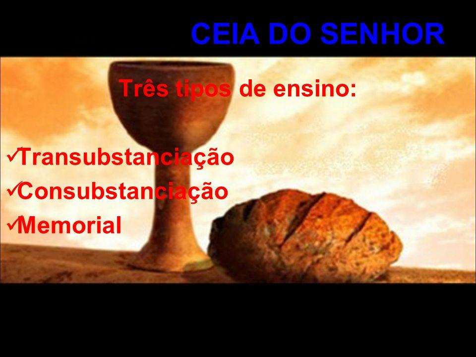 5 CEIA DO SENHOR Três tipos de ensino: Transubstanciação Consubstanciação Memorial