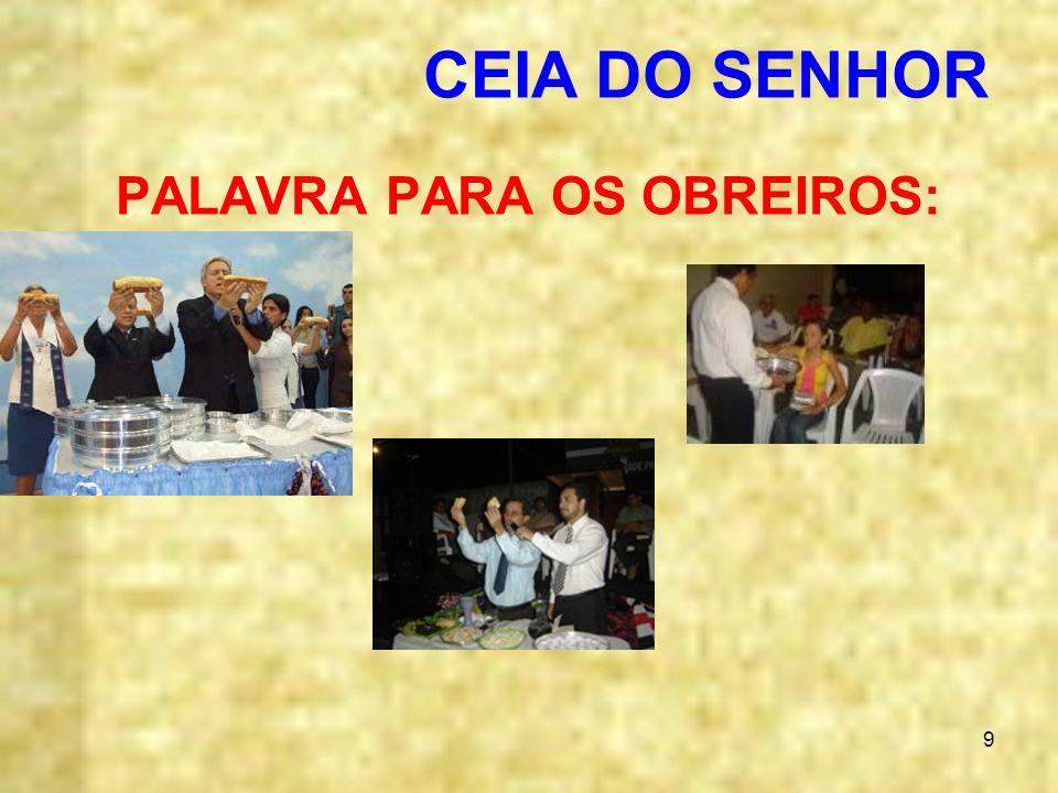 9 CEIA DO SENHOR PALAVRA PARA OS OBREIROS: