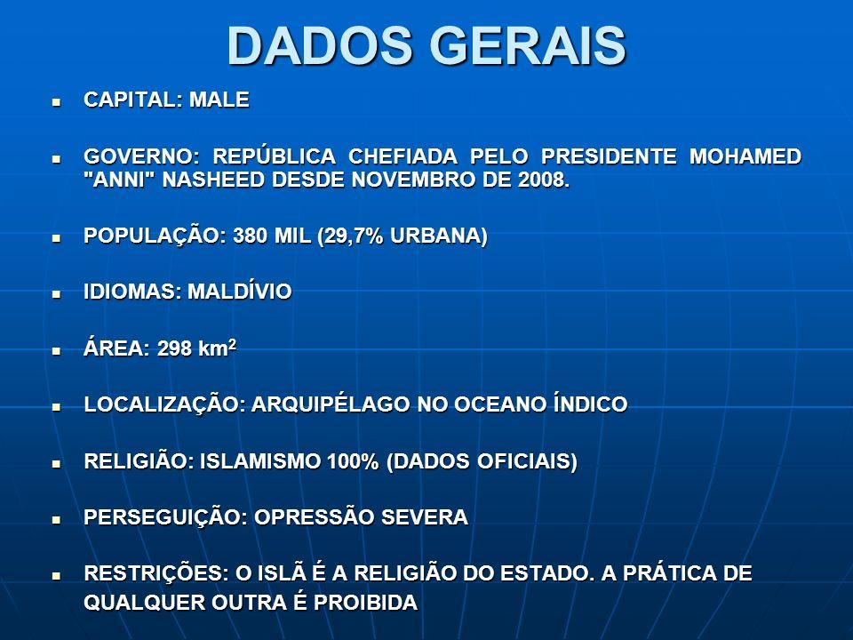 DADOS GERAIS CAPITAL: MALE CAPITAL: MALE GOVERNO: REPÚBLICA CHEFIADA PELO PRESIDENTE MOHAMED