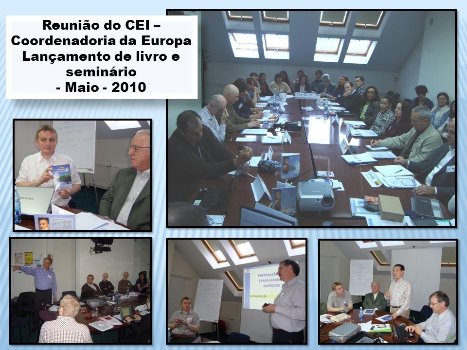 Reunião do CEI – Coordenadoria da Europa Lançamento de livro e seminário - Maio - 2010 Reunião do CEI – Coordenadoria da Europa Lançamento de livro e