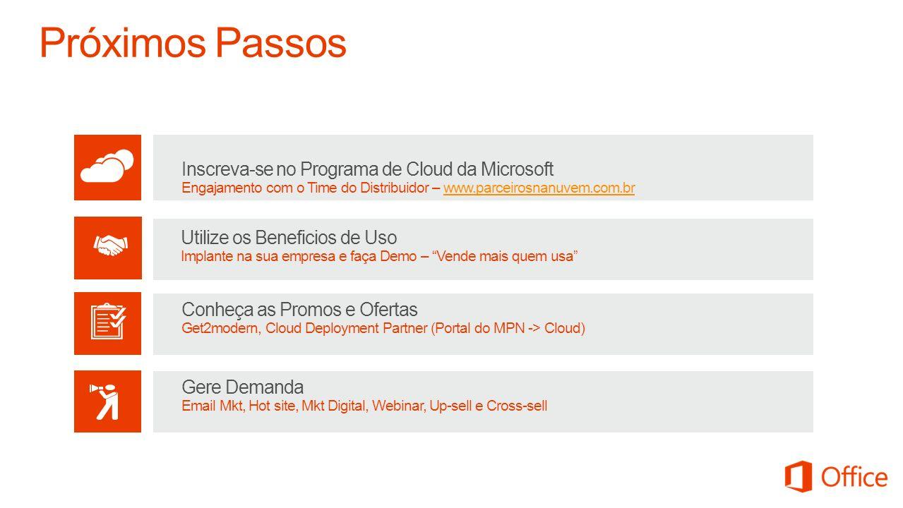 Utilize os Beneficios de Uso Implante na sua empresa e faça Demo – Vende mais quem usa Inscreva-se no Programa de Cloud da Microsoft Engajamento com o