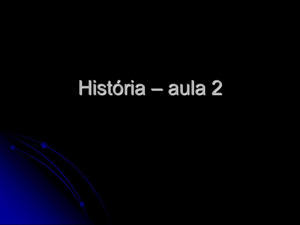 História – aula 2