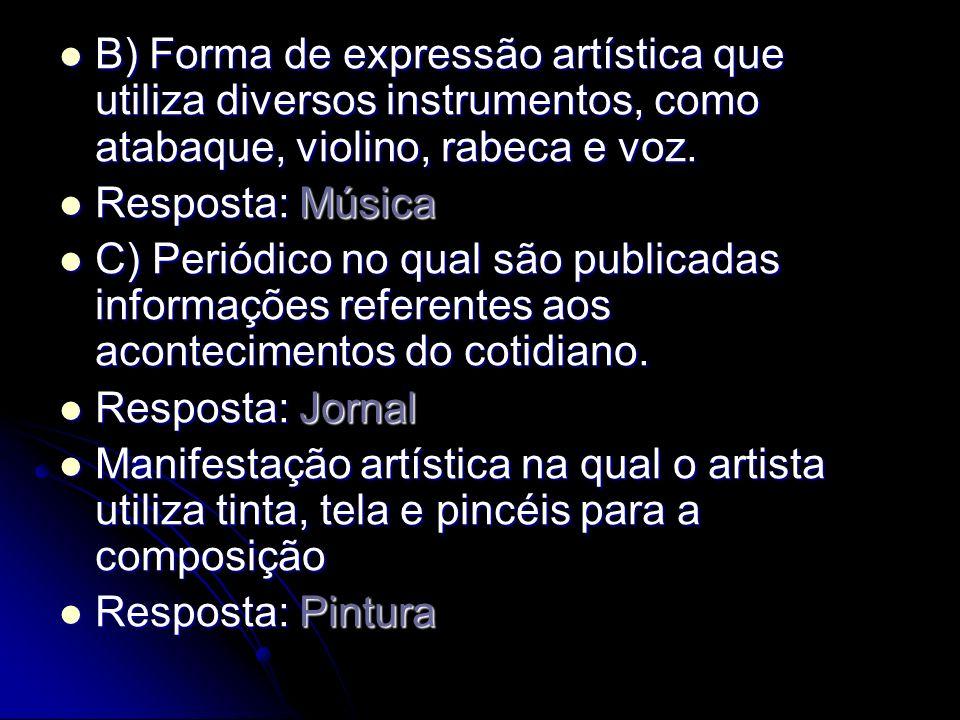 B) Forma de expressão artística que utiliza diversos instrumentos, como atabaque, violino, rabeca e voz. B) Forma de expressão artística que utiliza d