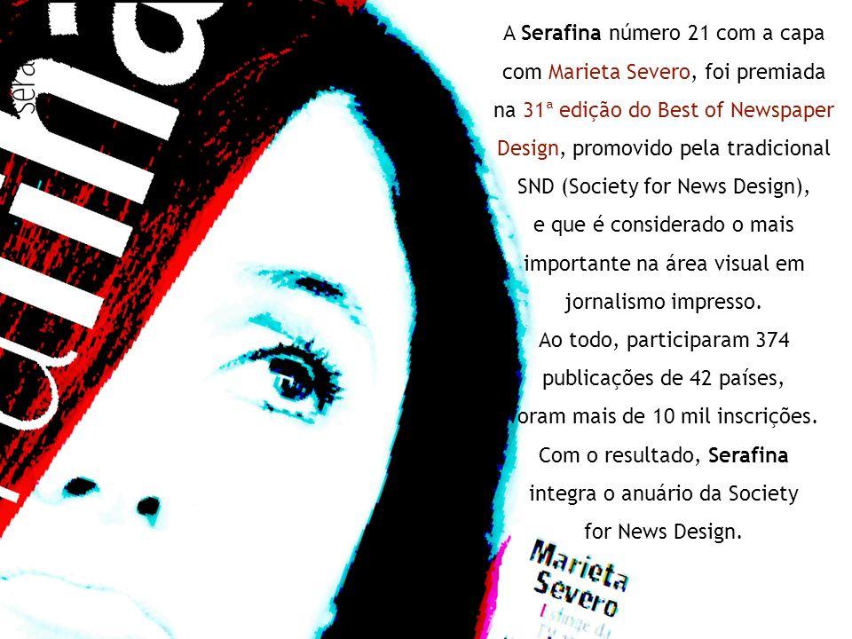 A Serafina número 21 com a capa com Marieta Severo, foi premiada na 31ª edição do Best of Newspaper Design, promovido pela tradicional SND (Society fo