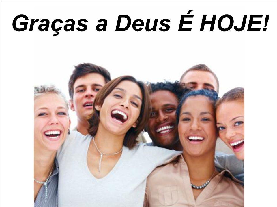 www.andrenantesborges.adm.br Graças a Deus É HOJE!