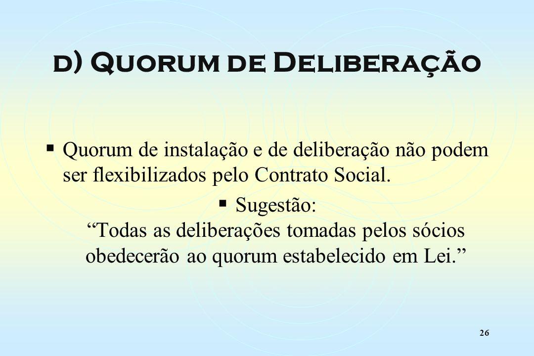 26 Quorum de instalação e de deliberação não podem ser flexibilizados pelo Contrato Social.
