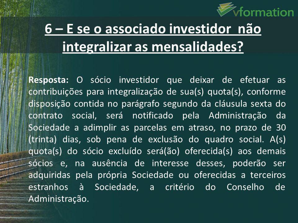 Resposta: O sócio investidor que deixar de efetuar as contribuições para integralização de sua(s) quota(s), conforme disposição contida no parágrafo s