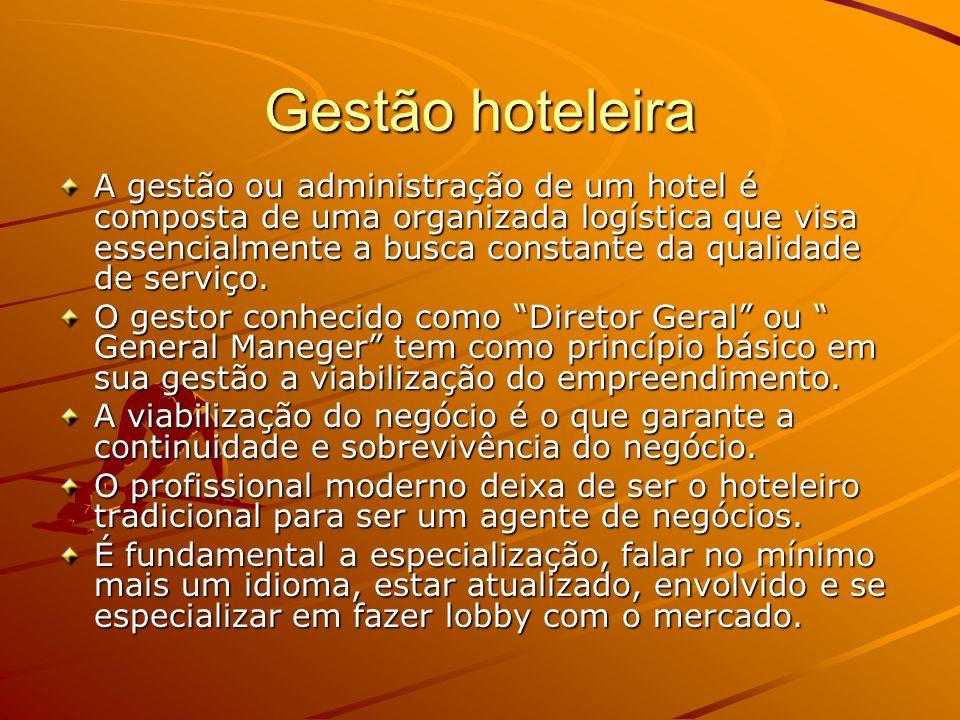 Gestão hoteleira A gestão ou administração de um hotel é composta de uma organizada logística que visa essencialmente a busca constante da qualidade d