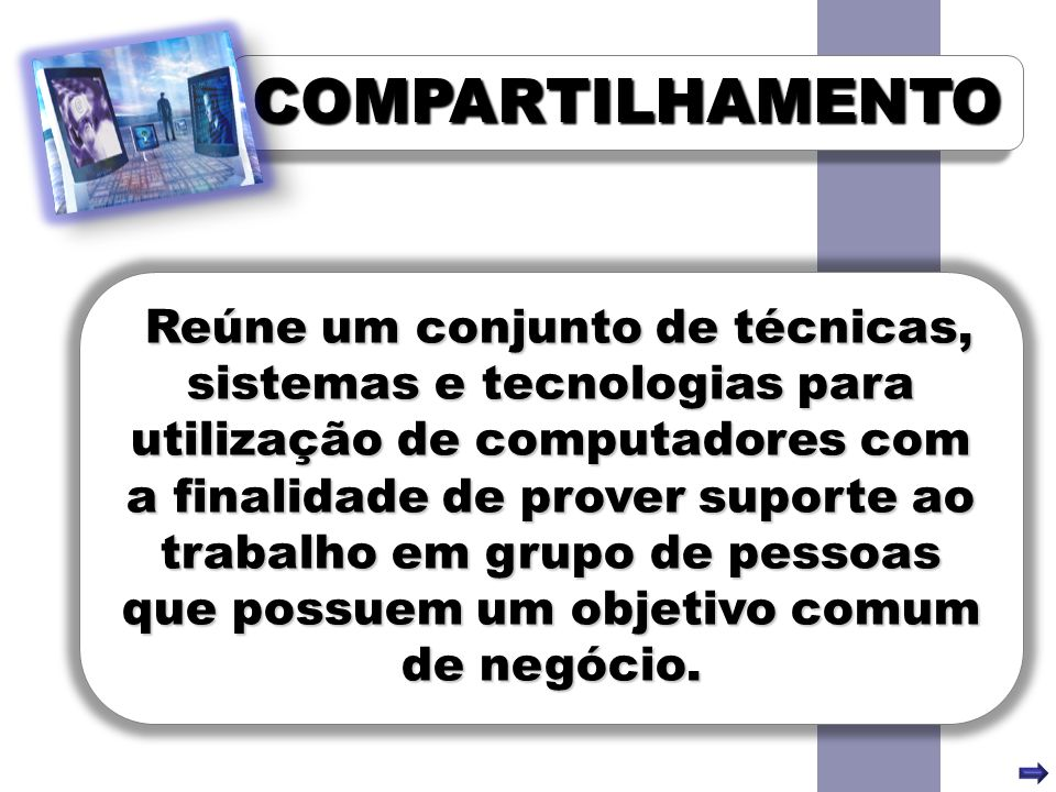 COMPARTILHAMENTOCOMPARTILHAMENTO A computação P2P possibilita um grande número de aplicações inovadoras, incluindo: Compartilhamento de arquivos
