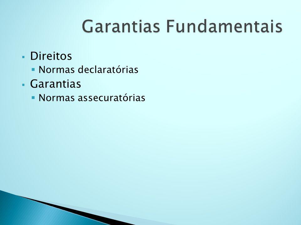 Direitos Normas declaratórias Garantias Normas assecuratórias