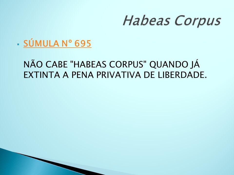 SÚMULA Nº 695 NÃO CABE