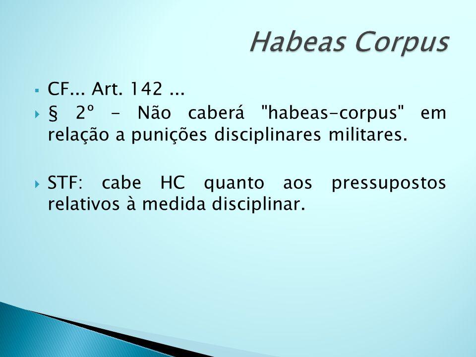 CF... Art. 142... § 2º - Não caberá