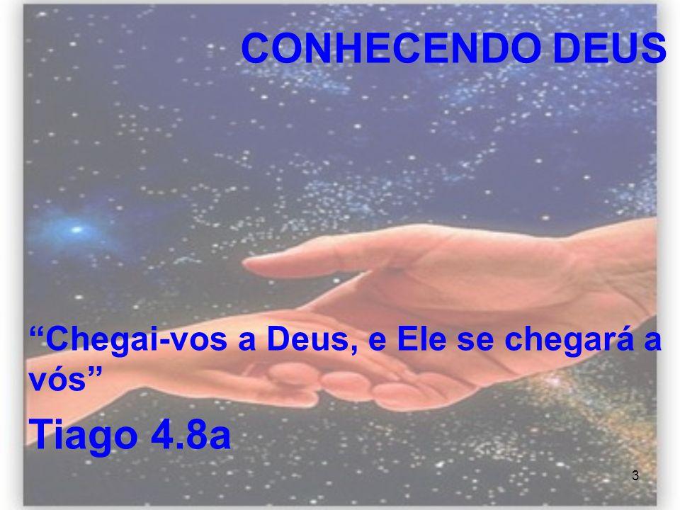 3 Chegai-vos a Deus, e Ele se chegará a vós Tiago 4.8a