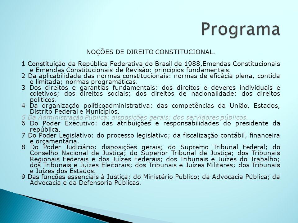 NOÇÕES DE DIREITO CONSTITUCIONAL. 1 Constituição da República Federativa do Brasil de 1988,Emendas Constitucionais e Emendas Constitucionais de Revisã