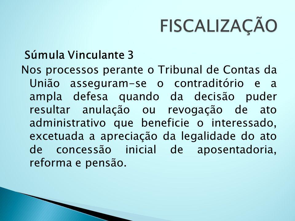 Súmula Vinculante 3 Nos processos perante o Tribunal de Contas da União asseguram-se o contraditório e a ampla defesa quando da decisão puder resultar