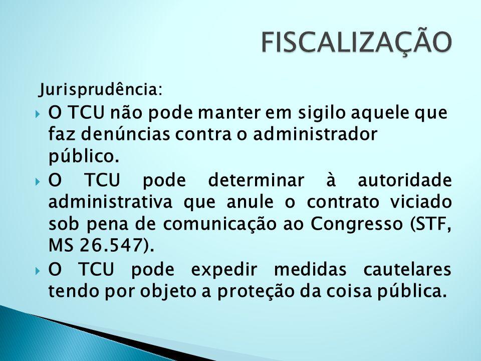 Jurisprudência: O TCU não pode manter em sigilo aquele que faz denúncias contra o administrador público. O TCU pode determinar à autoridade administra