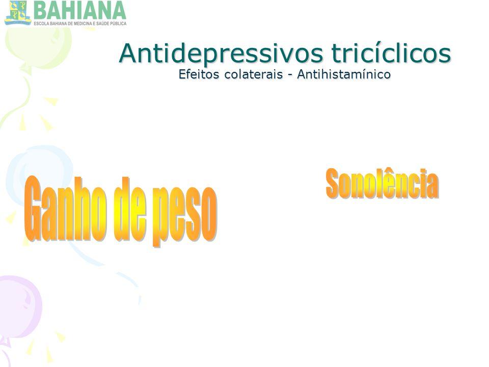 Antidepressivos tricíclicos Efeitos colaterais - Antihistamínico