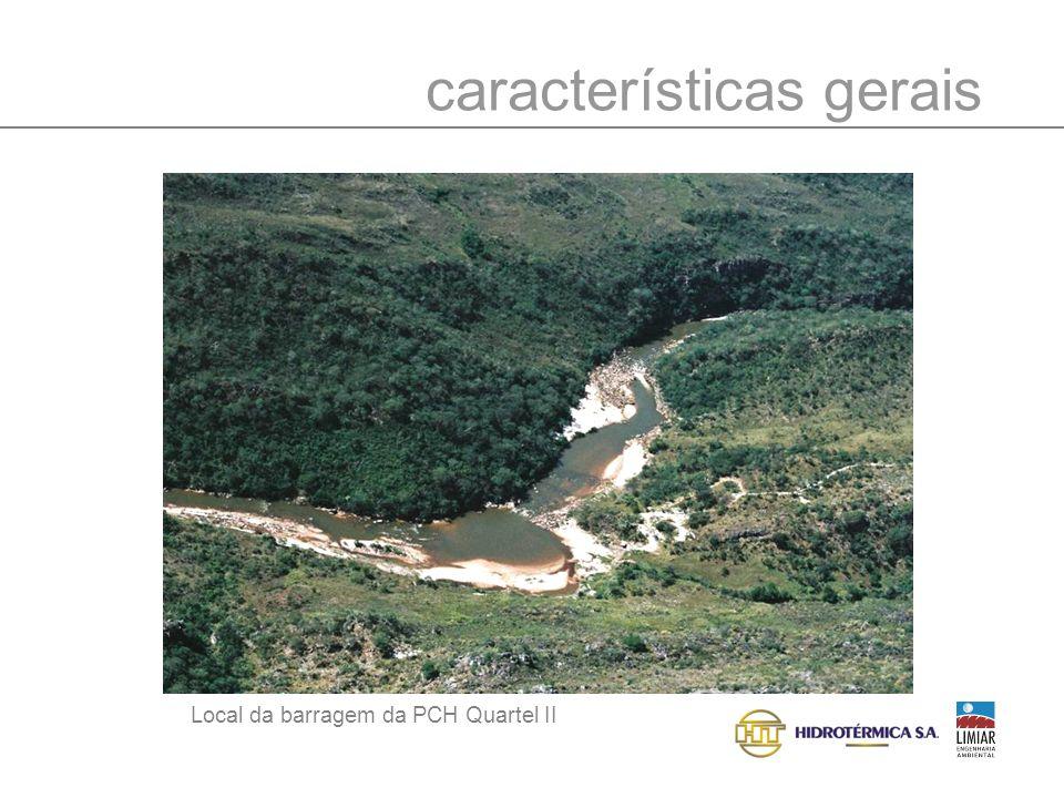 características gerais Local da barragem da PCH Quartel II