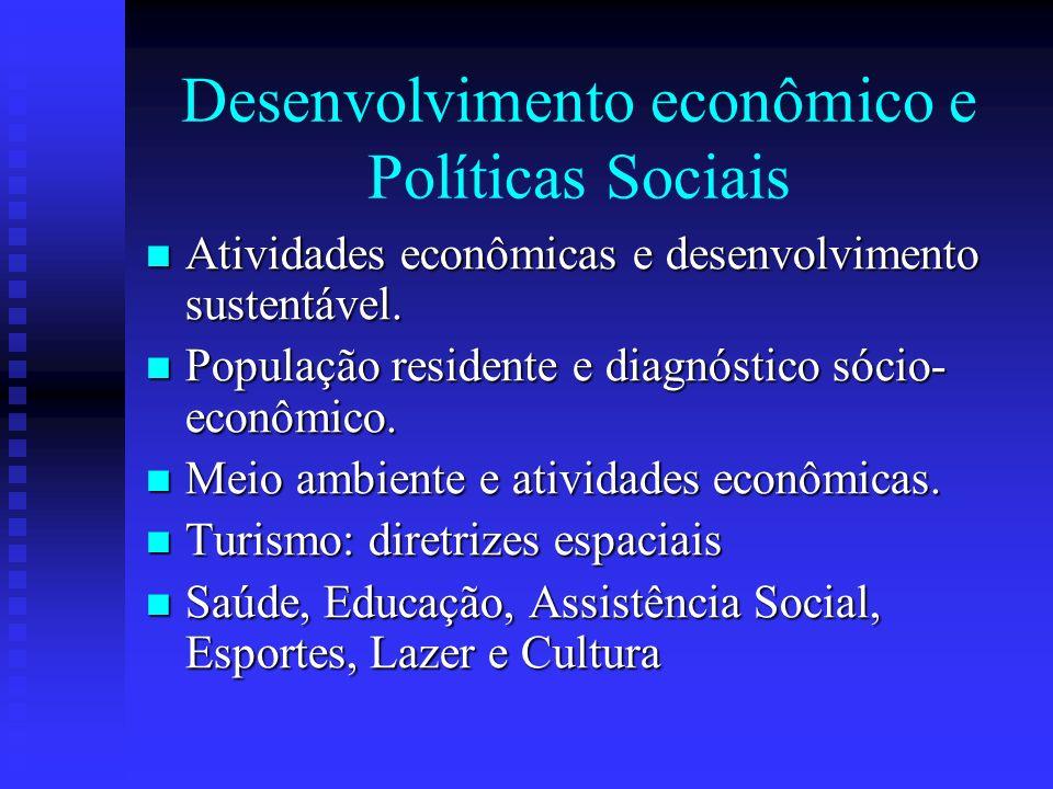 Desenvolvimento econômico e Políticas Sociais Atividades econômicas e desenvolvimento sustentável. Atividades econômicas e desenvolvimento sustentável