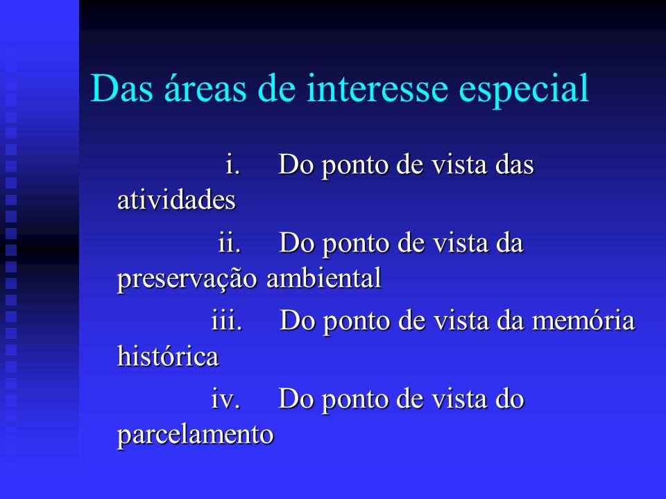 Das áreas de interesse especial i. Do ponto de vista das atividades i. Do ponto de vista das atividades ii. Do ponto de vista da preservação ambiental