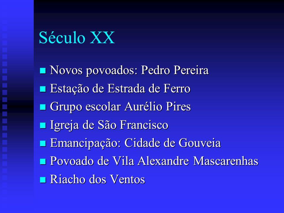 Século XX Novos povoados: Pedro Pereira Novos povoados: Pedro Pereira Estação de Estrada de Ferro Estação de Estrada de Ferro Grupo escolar Aurélio Pi