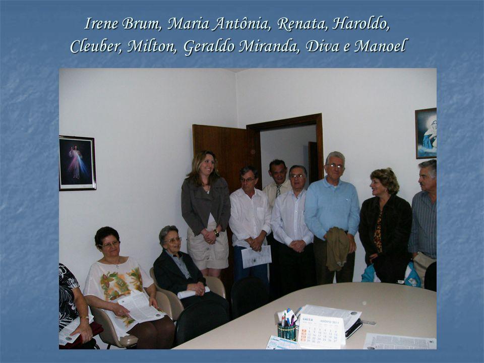 Irene Brum, Maria Antônia, Renata, Haroldo, Cleuber, Milton, Geraldo Miranda, Diva e Manoel