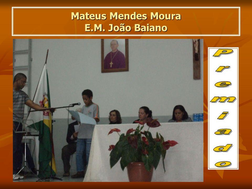 Mateus Mendes Moura E.M. João Baiano