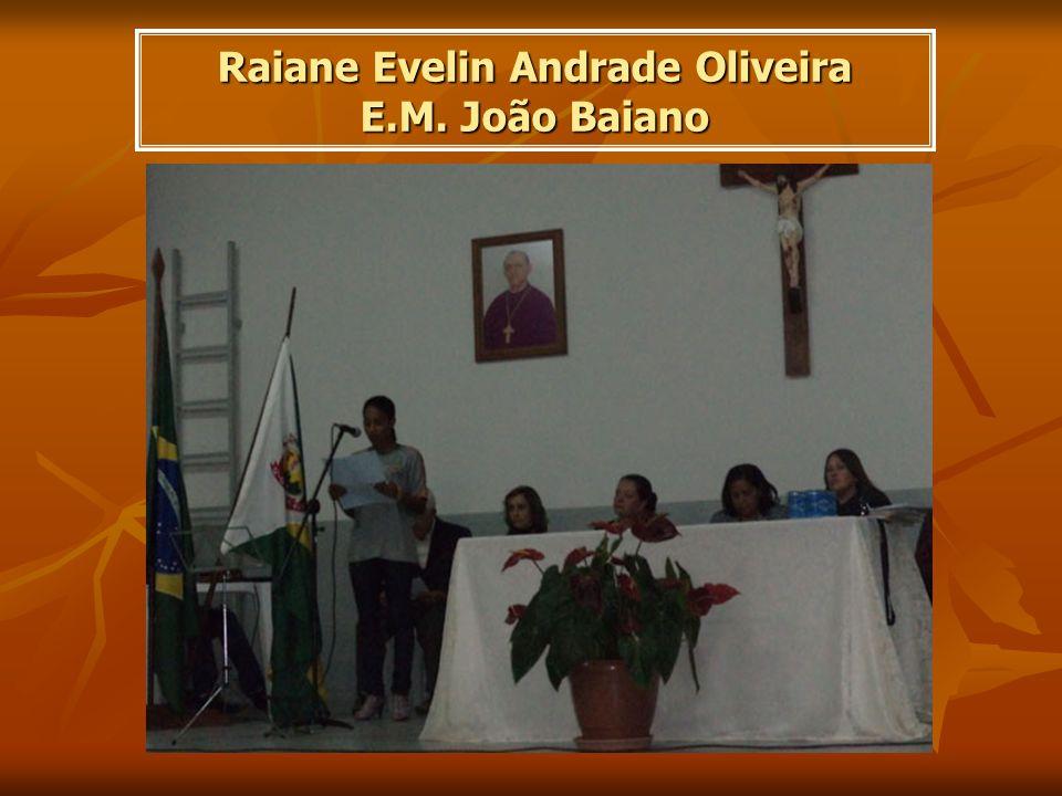 Raiane Evelin Andrade Oliveira E.M. João Baiano