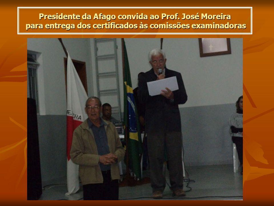 Presidente da Afago convida ao Prof. José Moreira para entrega dos certificados às comissões examinadoras