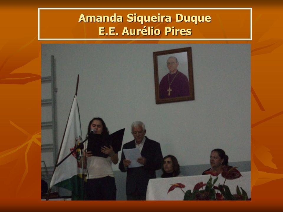 Amanda Siqueira Duque E.E. Aurélio Pires