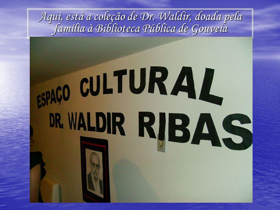 Aqui, está a coleção de Dr. Waldir, doada pela família à Biblioteca Pública de Gouveia
