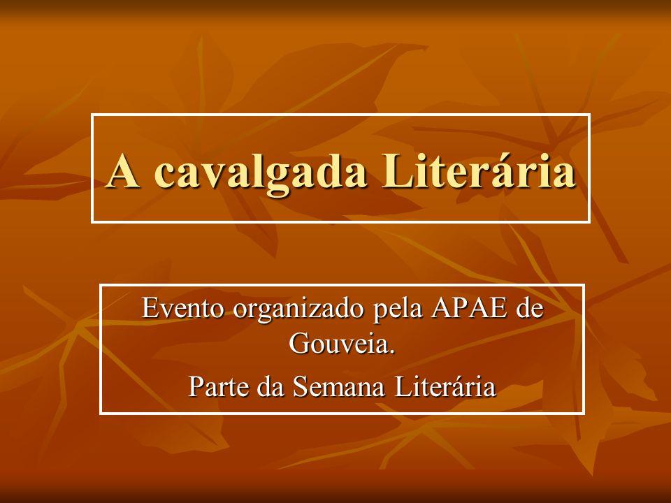 A cavalgada Literária Evento organizado pela APAE de Gouveia. Parte da Semana Literária