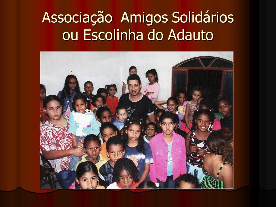 Associação Amigos Solidários ou Escolinha do Adauto