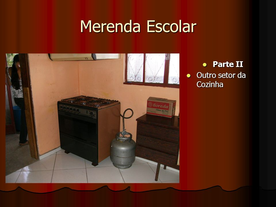Merenda Escolar Parte II Parte II Outro setor da Cozinha Outro setor da Cozinha