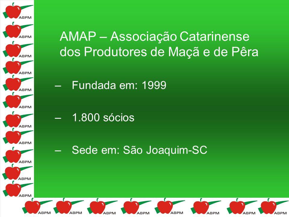 AMAP – Associação Catarinense dos Produtores de Maçã e de Pêra –Fundada em: 1999 –1.800 sócios –Sede em: São Joaquim-SC