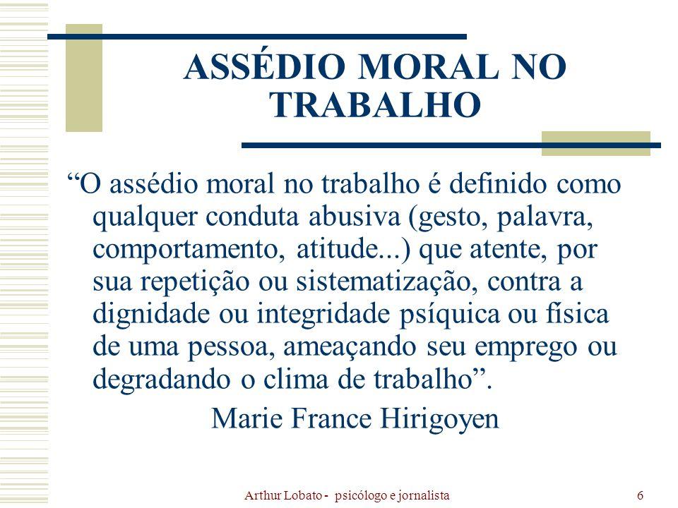 Arthur Lobato - psicólogo e jornalista17 Importância da organização e solidariedade dos servidores.