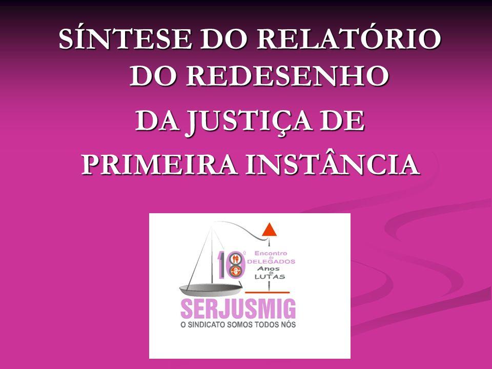 SÍNTESE DO RELATÓRIO DO REDESENHO DA JUSTIÇA DE PRIMEIRA INSTÂNCIA