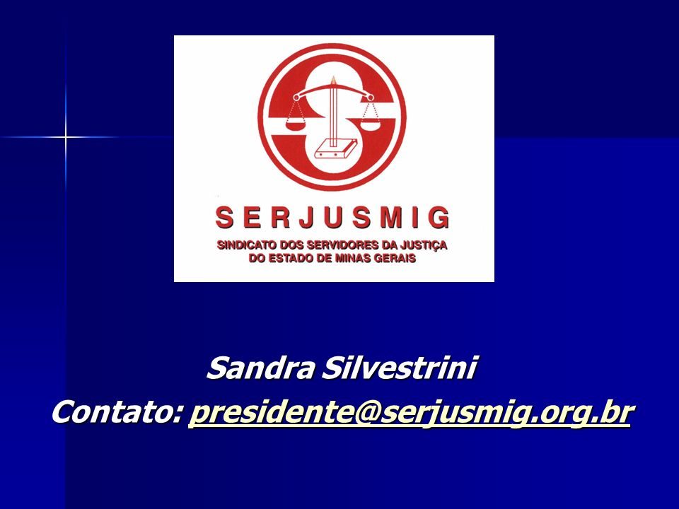 Sandra Silvestrini Contato: presidente@serjusmig.org.br presidente@serjusmig.org.br