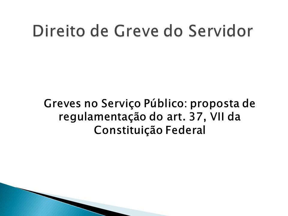 Greves no Serviço Público: proposta de regulamentação do art. 37, VII da Constituição Federal