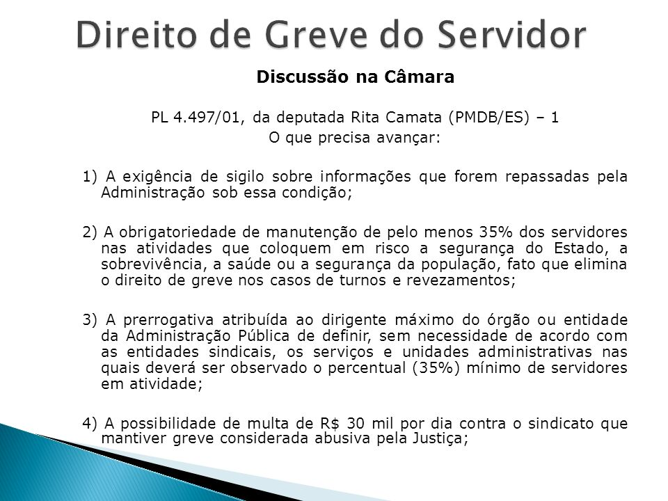Discussão na Câmara PL 4.497/01, da deputada Rita Camata (PMDB/ES) – 1 O que precisa avançar: 1) A exigência de sigilo sobre informações que forem rep