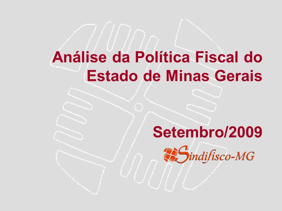 Análise da Política Fiscal do Estado de Minas Gerais 200320042005200620072008 14.305.97616.695.97919.550.33422.083.39923.803.67829.242.489 Fonte/Elaboração: SCCG/STE/SEF Nota: No exercício de 2003 não foi considerada a dedução para o FUNDEF.