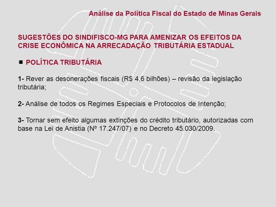 SUGESTÕES DO SINDIFISCO-MG PARA AMENIZAR OS EFEITOS DA CRISE ECONÔMICA NA ARRECADAÇÃO TRIBUTÁRIA ESTADUAL POLÍTICA TRIBUTÁRIA 1- Rever as desonerações