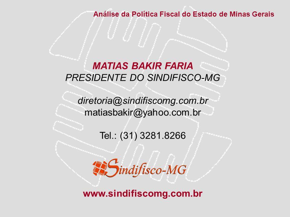 MATIAS BAKIR FARIA PRESIDENTE DO SINDIFISCO-MG diretoria@sindifiscomg.com.br matiasbakir@yahoo.com.br Tel.: (31) 3281.8266 www.sindifiscomg.com.br Aná
