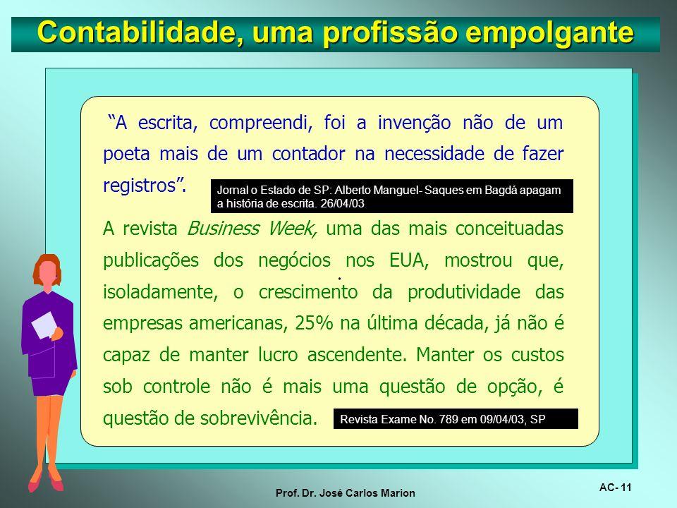 AC- 10 Prof. Dr. José Carlos Marion Contabilidade, uma profissão empolgante. O método contábil descoberto por Luca Pacioli foi uma inovação revolucion